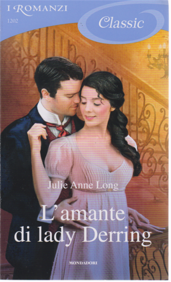 I Romanzi Classic - L'amante di Lady Derring - di Julie Anne Long - n. 1202 - 11/5/2020 - ogni venti giorni