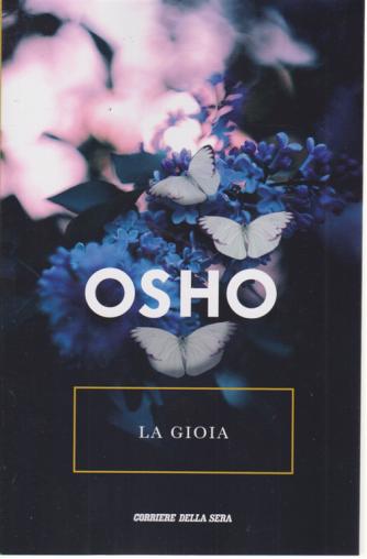 Osho - La Gioia - n. 17 - settimanale