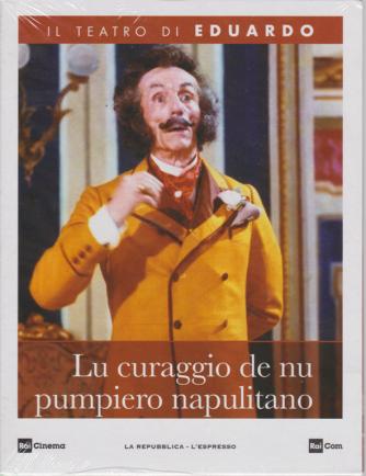 Il Teatrodi Eduardo - Lu curaggio de nu pumpiero napulitano - n. 19 - 11/5/2020 - settimanale -