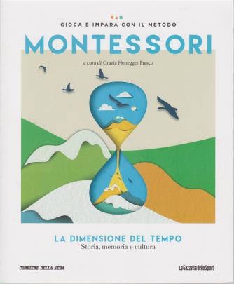 Gioca e impara con il metodo Montessori - La dimensione del tempo - n. 37 - settimanale -