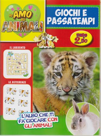 Io amo gli animali - Giochi e Passatempi - n. 2 - bimestrale - giugno - luglio 2020 -