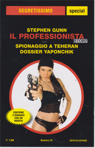 Segretissimo special - Stephen Gunn - Il professionista story - Spionaggio a Teheran - Dossier Yaponchik - n. 24 - aprile - maggio 2019