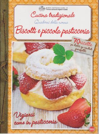 Cucina Tradizionale - Quaderni della nonna - Biscotti e piccola pasticceria - n. 74 - bimestrale - giugno - luglio 2020 -