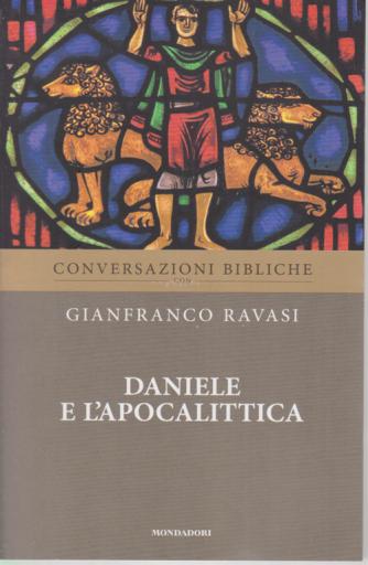Conversazioni Bibliche con Gianfranco Ravasi - Daniele e l'apocalittica - n. 21 - settimanale -