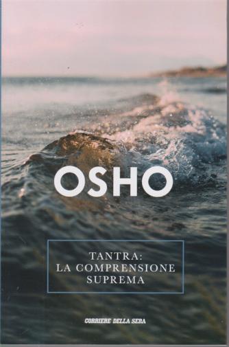 Osho - Tantra: la comprensione suprema - n. 18 - settimanale