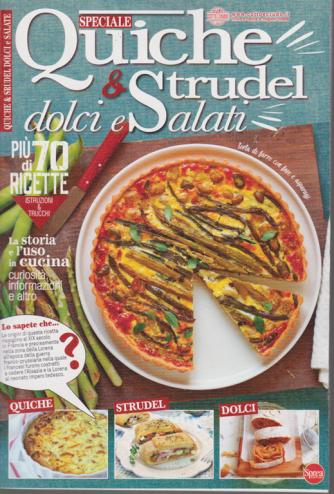 Speciale Quiche & strudel dolci e salati - n. 11 - bimestrale - giugno - luglio 2020