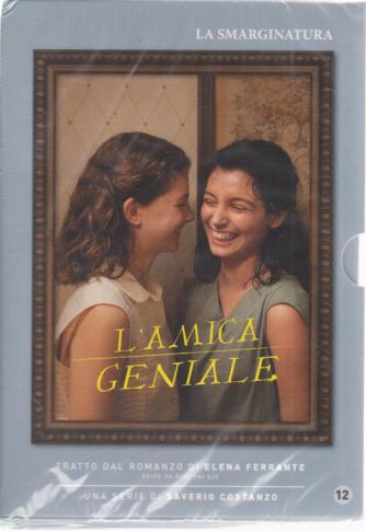 L'amica geniale - La smarginatura - n. 12 - settimanale