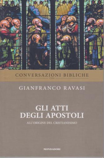 Conversazioni bibliche con Gianfranco Ravasi - Gli Atti degli Apostoli - all'origine del Cristianesimo - n. 22 - settimanale