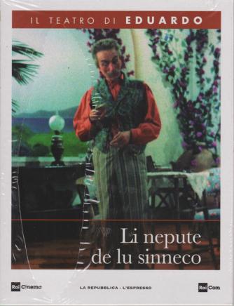 Il Teatro di Eduardo - Li  Nepote de lu sinneco - n. 21 - 25/5/2020 - settimanale -