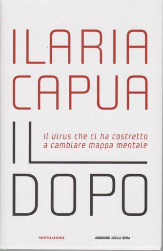 Ilaria Capua - Il dopo - n. 2 - mensile -