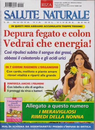 Salute Naturale + I meravigliosi rimedi della nonna - n. 254 - giugno 2020 - mensile - 2 riviste