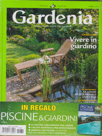 Gardenia + Piscine & Giardini - n. 434 - giugno 2020 - mensile - 2 riviste
