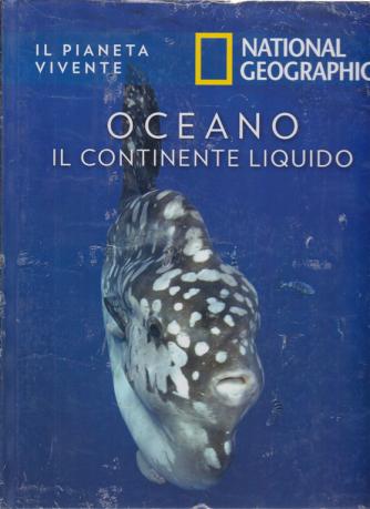 Il Pianeta Vivente - Oceano il continente liquido - n. 31 - 26/5/2020 - settimanale - copertina rigida