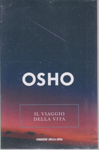 Osho - il viaggio della vita-  n. 20 - settimanale