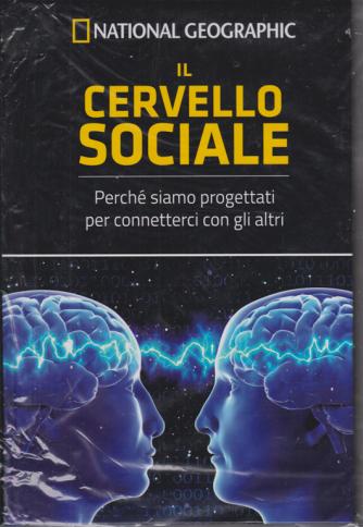 I grandi segreti del cervello - National Geographic - Il cervello sociale - n. 9 - settimanale - 29/5/2020 - copertina rigida