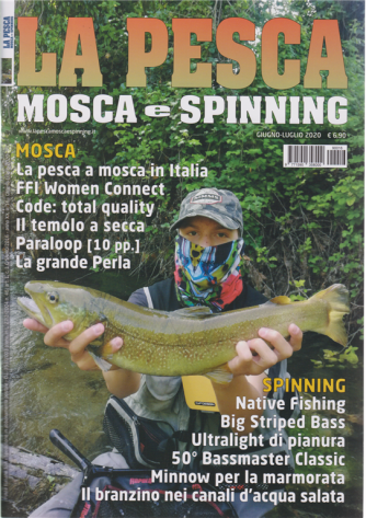 La pesca - mosca e spinning - n. 16 - giugno - luglio 2020 -