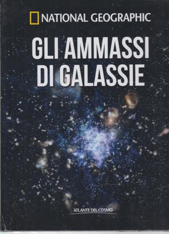 National Geographic - Gli ammassi di galassie - n. 33 - settimanale - 29/5/2020 - copertina rigida