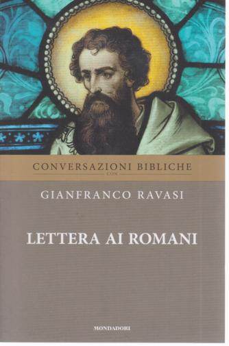 Conversazioni Bibliche con Gianfranco Ravasi - Lettera ai Romani - n. 23 - settimanale -