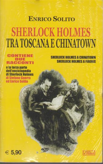 Sherlock Holmes - Tra Toscana e Chinatown - di Enrico Solito - n. 3 e 4 - 2020