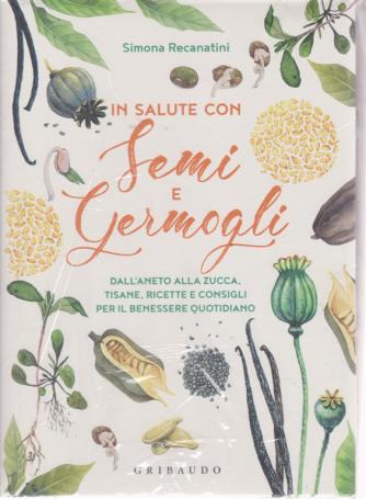 Le iniziative di Oggi - I manuali del benessere - In  salute con semi e germogli - n. 14 - Simona Recanatini