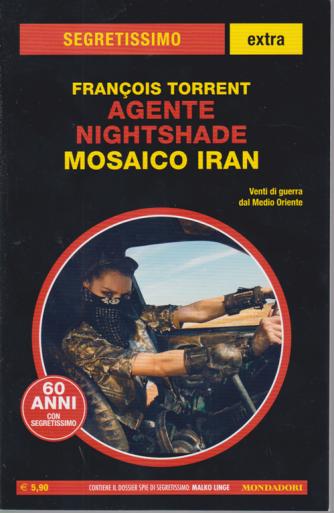 Segretissimo Extra - Agente Nightshade - Mosaico Iran - di Francois Torrent - n. 1652 - giugno - luglio 2020 -