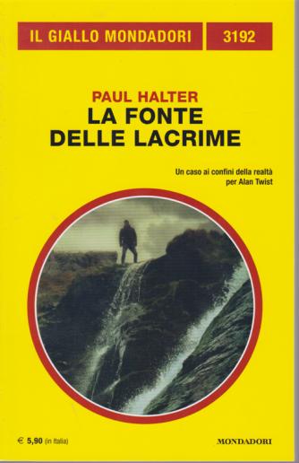 Il giallo Mondadori - n. 3192 - La fonte delle lacrime - di Paul Halter - giugno 2020 - mensile