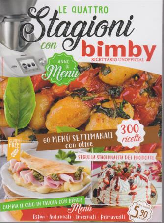 Le quattro stagioni con Bimby - ricettario unofficial - n. 2 - bimestrale - 13/6/2020 - 300 ricette