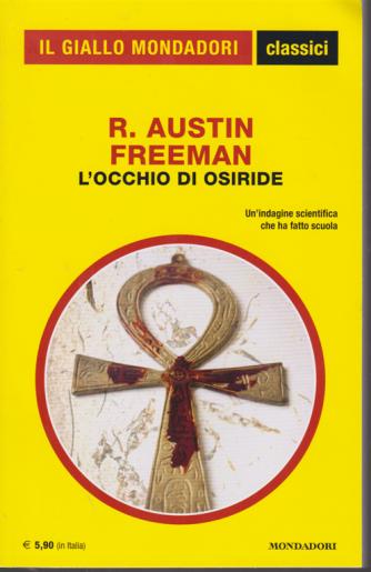 Il giallo Mondadori classici - n. 1433 - L'cchio di Osiride - di R. Austin Freeman - giugno 2020 - mensile -