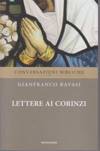 Conversazioni Bibliche con Gianfranco Ravasi - Lettere ai Corinzi - n. 24 - settimanale -