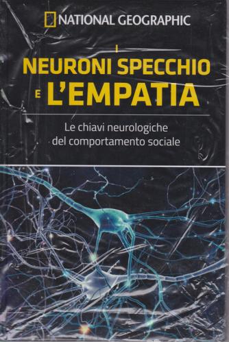 National Geographic - I neuroni e l'empatia - n. 10 - settimanale - 5/6/2020 - copertina rigida