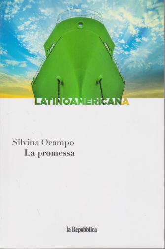 Latinoamericana - La promessa - di Silvina Ocampo - n. 19 - settimanale -