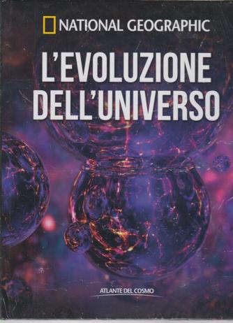 National Geographic - L'evoluzione dell'universo - n. 34 - settimanale - 5/6/2020 - copertina rigida