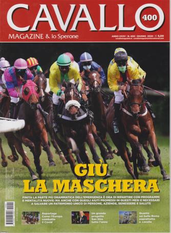 Cavallo magazine & Lo Sperone - n. 400 - giugno 2020 - mensile