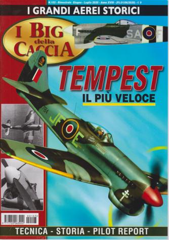 I Grandi Aerei Storici - I big della caccia - Tempest il più veloce - n. 103 - bimestrale - giugno - luglio 2020 -