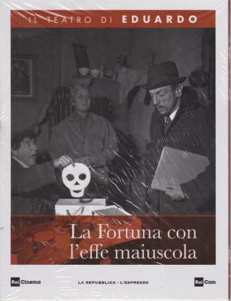 Il Teatro di Eduardo - La Fortuna con l'effe maiuscola - n. 23 - 8/6/2020 - settimanale