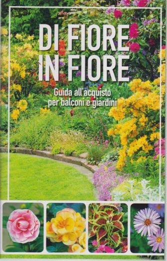 Abbianto a Casa in fiore - Di fiore in fiore - n. 4 - 2019 - Guida all'acquisto  per balconi e giardini