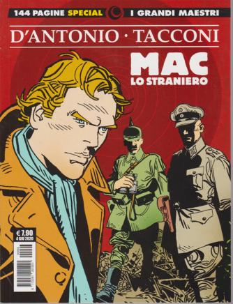 D'antonio - Tacconi - Mac lo straniero - I grandi maestri special - n. 93 - mensile - 4 giugno 2020 - 144 pagine