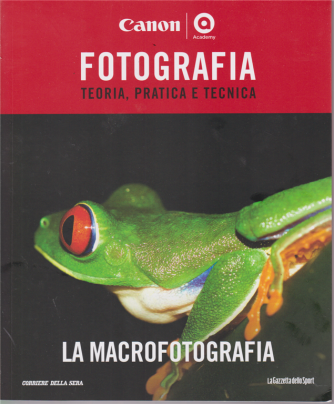 Master Fotografia - La Macrofotografia - n. 12 - settimanale -