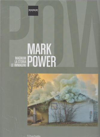 Magnum la storia le immagini - Mark Power - n. 61 - 13/6/2020 - quattrodicinale