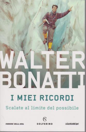 Walter Bonatti - n. 1 - I miei ricordi - Scalate al limite del possibile - bimestrale -
