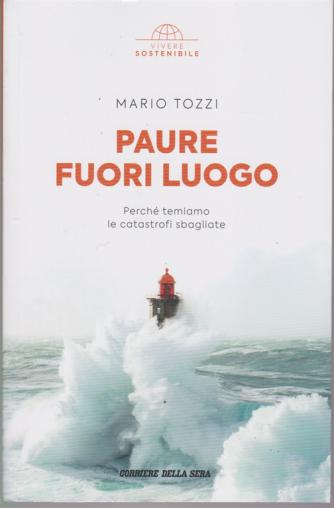 Vivere Sostenibile - Paure Fuori Luogo - n. 3 - di Mario Tozzi - settimanale