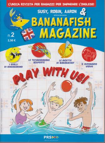 Bananafish  magazine - n. 2 - trimestrale - giugno - agosto 2020