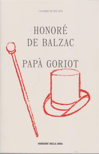 I classici di una vita - Honorè De Balzac - Papà Goriot - n. 14 - settimanale -