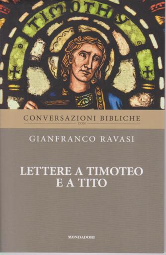 Conversazioni Bibliche con Gianfranco Ravasi - Lettere a Timoteo e a Tito - n. 27 - settimanale -