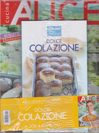 Alice Cucina + Gadget - Dolce Colazione - n. 3 - luglio 2020 - mensile