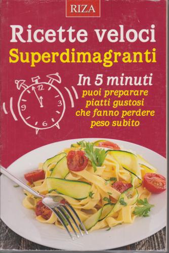 Curarsi mangiando - Ricette veloci Superdimagranti - n. 143 - luglio 2020