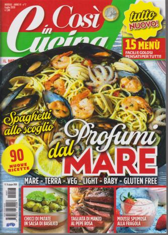 Cosi' In Cucina - n. 7 - mensile - luglio 2020