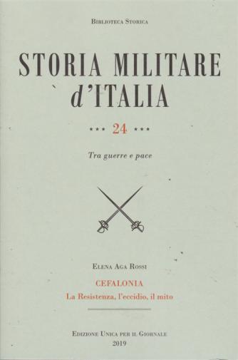 Biblioteca storica - Storia militare d'Italia - n. 24 - Tra guerre e pace - Cefalonia. La Resistenza, l'eccidio, il mito - Elena Aga Rossi