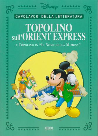 Capolavori della letteratura - Topolino sull'orient express e Topolino in Il nome della mimosa - n. 16 - 27/6/2020 - settimanale