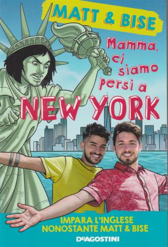 Gli Speciali 2 di Focus Junior n. 1 - Matt & Bise - Mamma, ci siamo persi  a New York - 23/6/2020 -